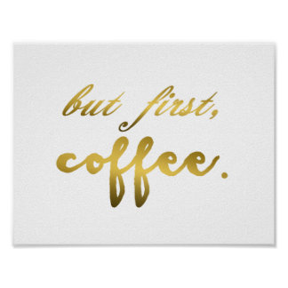 But First Coffee Gold Foil on White Print