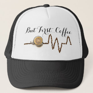 But First, Coffee. Hat w/ coffee bean heartbeat