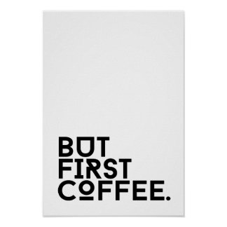 But first coffee humor poster