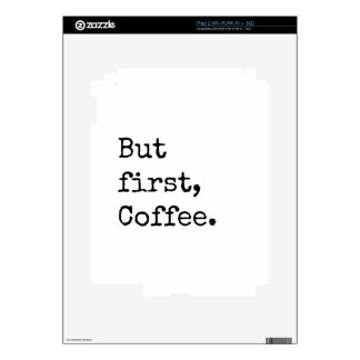 But First Coffee iPad 2 Skins