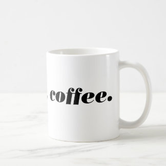 but first, coffee. mug.