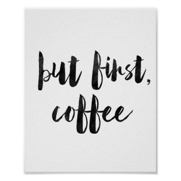 Coffee Themed But First Coffee Poster