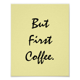 But First Coffee. Poster
