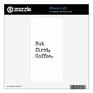 But First Coffee Skin For iPhone 4