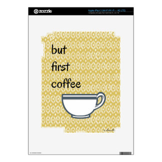 But First Coffee Skins For iPad 3