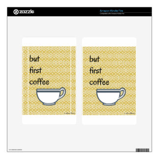 But First Coffee Skins For Kindle Fire