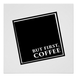 But First, Coffee - Square Poster
