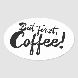 But first Coffee Oval Sticker