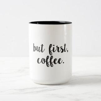But First, Coffee Two-Tone Coffee Mug