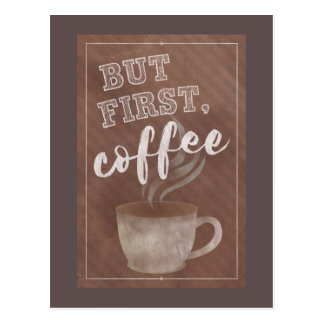 But first, coffee - typography style postcard