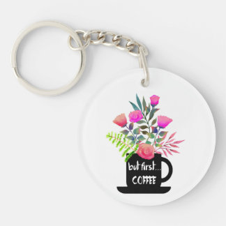 But First Coffee w/ Watercolor Roses Keychain