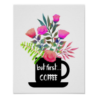 But First Coffee w/ Watercolor Roses Poster