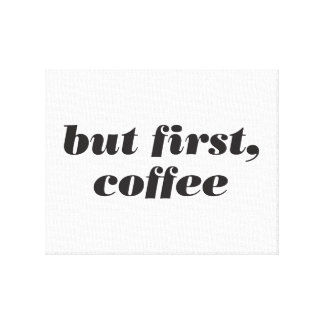 but first, coffee wall art canvas print