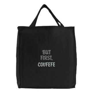 BUT FIRST, COVFEFE | funny embroidered black bag