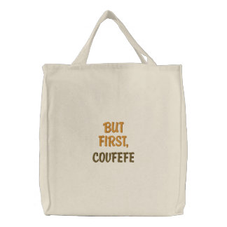 BUT FIRST, COVFEFE | funny embroidered tote bag