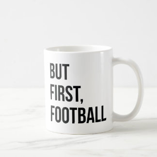 But First, Football Coffee Mug