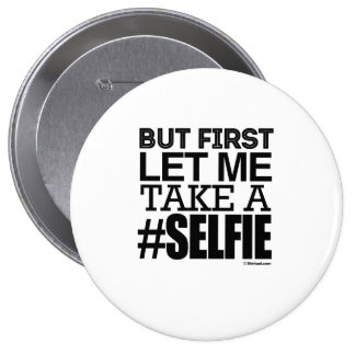 BUT FIRST LET ME TAKE A SELFIE PINS