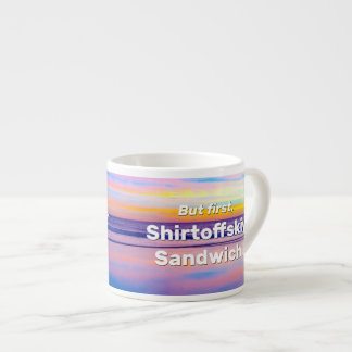 But First, Shirtoffskiy Sandwich Espresso Cup