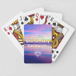 But first, Shirtoffskiy Sandwich Playing Cards