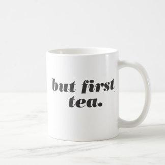 but first, tea mug