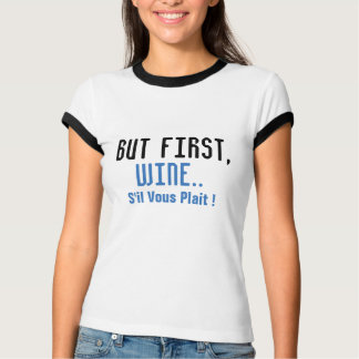 but first wine funny wine-lovers tshirt design