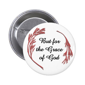 But for the Grace of God 2 Inch Round Button