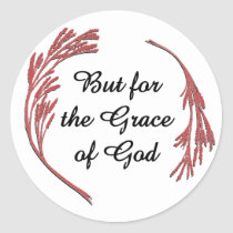 But for the Grace of God Classic Round Sticker