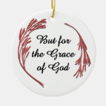 But for the Grace of God Double-Sided Ceramic Round Christmas Ornament