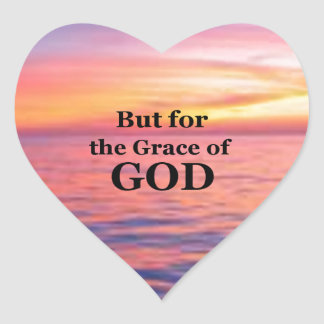 """""""But for the Grace of God."""" Heart Sticker"""