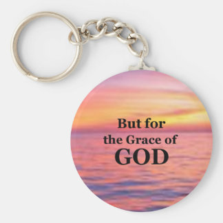 """""""But for the Grace of God."""" Keychain"""