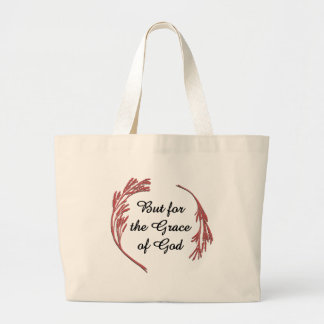 But for the Grace of God Large Tote Bag