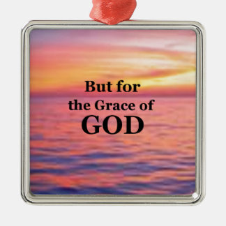 """""""But for the Grace of God."""" Square Metal Christmas Ornament"""