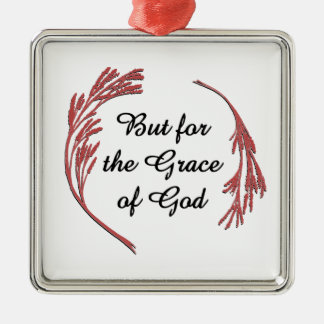 But for the Grace of God Square Metal Christmas Ornament