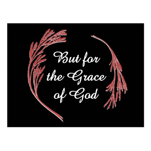 But for the Grace of God Post Card