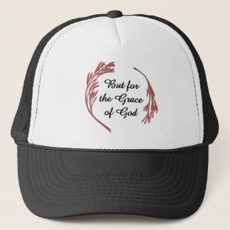 But for the Grace of God Trucker Hat