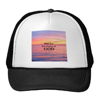 """But for the Grace of God."" Trucker Hat"