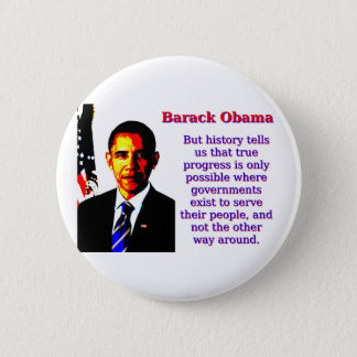 But History Tells Us That - Barack Obama Button