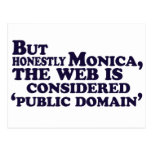 But Honestly Monica, The Web Is Considered .... Post Cards
