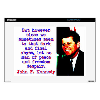 But However Close - John Kennedy Decal For Laptop