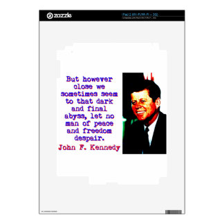 But However Close - John Kennedy Decal For The iPad 2