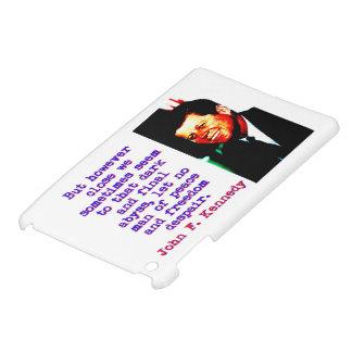 But However Close - John Kennedy iPad Mini Case