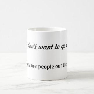 But I don't want to go outside mug
