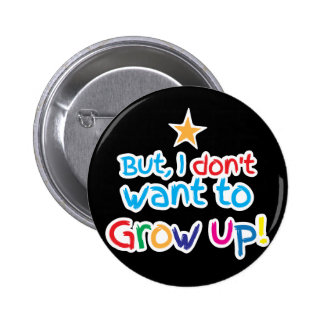 But, I Don't want to grow up! cute family baby Button