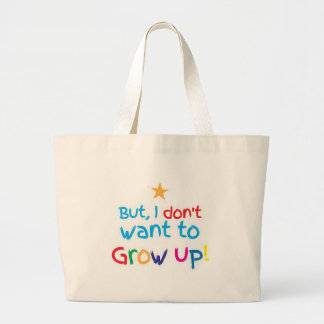 But, I Don't want to grow up! cute family baby Large Tote Bag