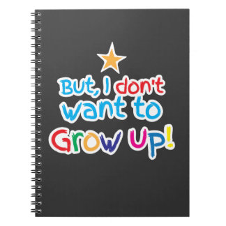 But, I Don't want to grow up! cute family baby Note Book