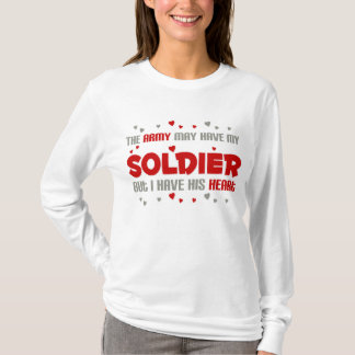 But i have his heart - Army T-Shirt