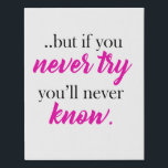 "but if you never try you&#39;ll never know faux canvas print<br><div class=""desc"">high quality canvas print for everyone</div>"