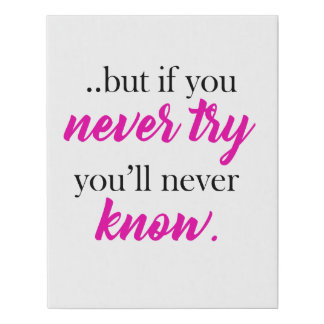 but if you never try you'll never know faux canvas print