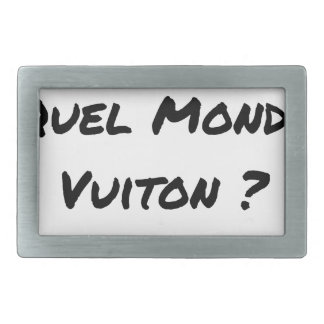 BUT IN WHICH WORLD VUITON? - Word games Rectangular Belt Buckle
