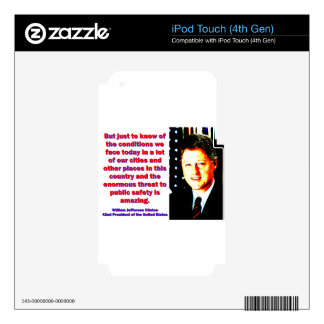 But Just To Know Of The Conditions - Bill Clinton. iPod Touch 4G Skins